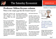 Professor Milton Keynes now features in the Saturday Economist each week. This week he digs into the output gap!