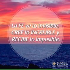La FE ve lo invisible, cree lo increible y recibe lo imposible. #ParquedelRecuerdo #SiempreteRecuerdo https://www.facebook.com/parquedelrecuerdoperu?ref=hl