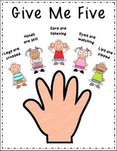 """Give Me Five"" sign would serve as one of my classroom rules on how to behave when either myself or others are talking. This poster would be hung as reminder on to act when I say, ""Give me five. Classroom Behavior, Future Classroom, Classroom Expectations, Class Expectations, Classroom Organisation, Classroom Ideas, Kindergarten Classroom Rules, Preschool Class Rules, Preschool Classroom Management"