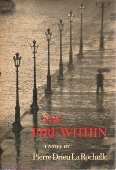 The fire within by Pierre Drieu La Rochelle