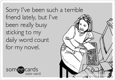 This is so true... Sorry to everyone I've been neglecting, but thumbs up to my wordcount lol! xxx
