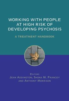 Download free Working with People at High Risk of Developing Psychosis: A Treatment Handbook pdf