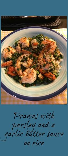A great light lunch idea. Prawns cooked in a delicious parsley and garlic butter sauce and served on fluffy rice.