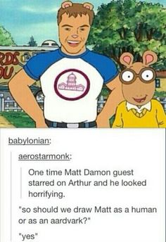"""19 Classic Arthur Memes That Might Ruin Your Childhood - Funny memes that """"GET IT"""" and want you to too. Get the latest funniest memes and keep up what is going on in the meme-o-sphere. Funny Tumblr Posts, My Tumblr, Funny Meme Pictures, Funny Images, Kaichou Wa Maid Sama, Matt Damon, I Love To Laugh, Thats The Way, Laughing So Hard"""