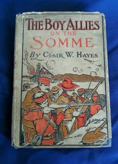 The-Boy-Allies-On-The-Somme-by-Clair-W-Hayes-Antique-1917-HCDJ