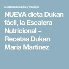 NUEVA dieta Dukan fácil, la Escalera Nutricional – Recetas Dukan Maria Martinez