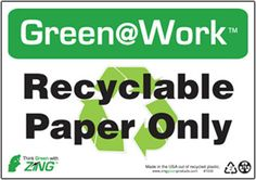 """Green@Work Recyclable Paper Only With Recycle Symbol, 1026, 7""""x10"""", Black Green and White, Recycled Plastic With Predrilled Holes and Self Adhesive Pads For Easy Mounting, Green@Work Sign - Each"""