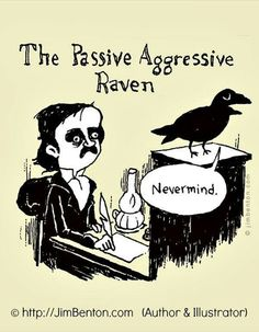 Passive aggressive raven
