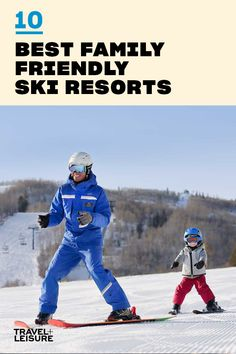 Click to see the 10 most #familyfriendly #skiresorts. These #skitowns are perfect for your next #familyvacation #wintergetaway. #Winter #WinterVacation #FamilyTrips #WinterTravel #BestSkiResorts #SkiResortDestination | Travel + Leisure