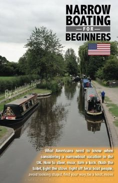 Narrowboating for Beginners: What Americans need to know when considering a narrowboat vacation in the UK by Jennifer Petkus http://www.amazon.com/dp/0692608257/ref=cm_sw_r_pi_dp_gyyRwb1WPPRCK