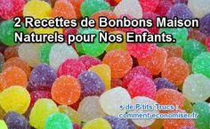 2 Recettes de Bonbons Maison Naturels pour Nos Enfants.
