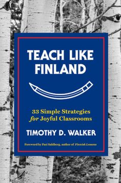 In a new book, an American teacher in Finland collects the best teaching practices of the world's most lauded school system.