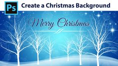 Photoshop Tutorial - How to create a Winter Christmas Background