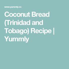 Coconut Bread (Trinidad and Tobago) Recipe | Yummly