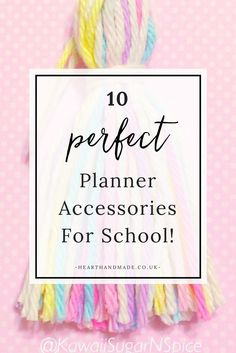 10 Perfect Planner Accessories For School!