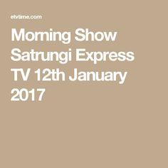 Morning Show Satrungi Express TV 12th January 2017