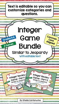 Looking for an easy way to review Integers with your class? This is it! This Bundle has 2 Integer Review Games at an incredible Bundle Price.  All the text boxes are editable so you can customize all the categories and questions for your class.