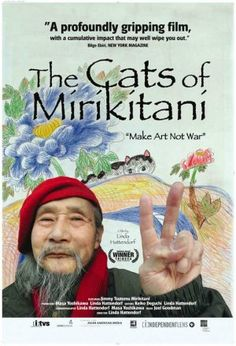 THE CATS OF MIRIKITANI, a documentary (2006) that explores the life of an eighty-year-old Japanese man, who survived the trauma of WWII, internment camps, Hiroshima, and homelessness by creating art. CUSSW's AGE Caucus is screening it on Thursday night.