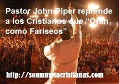 "Pastor John Piper reprende a los Cristianos que ""Oran como Fariseos"""