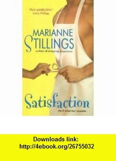 Satisfaction [SATISFACTION] [Mass Market Paperback] Marianne Stillings ,   ,  , ASIN: B001SRBTTU , tutorials , pdf , ebook , torrent , downloads , rapidshare , filesonic , hotfile , megaupload , fileserve