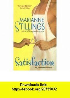 Satisfaction [SATISFACTION] [Mass Market Paperback] Marianne Stillings ,   ,  , ASIN: B001SRBTTU , tutorials , pdf , ebook , torrent , downloads , rapidshare , filesonic , hotfile , megaupload , fileserve
