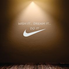 """Words, wish it, dream it, do it, with nike logo, wall decal, 23"""" w x 10"""" h - J00056 on Etsy, $13.50"""