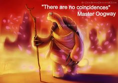 Wisdom by master Oogway