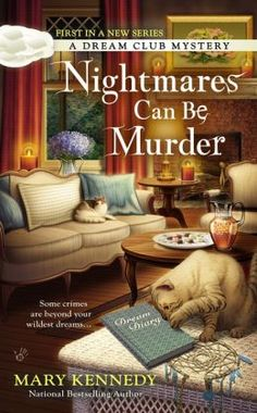 Nightmares Can Be Murder (Dream Club Mystery #1) by Mary Kennedy (Sep 2014)