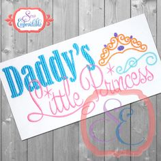 Daddy's Little Princess Design For Machine Embroidery INSTANT DOWNLOAD by SewEmbroidable on Etsy