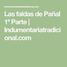Las faldas de Pañal 1ª Parte | Indumentariatradicional.com