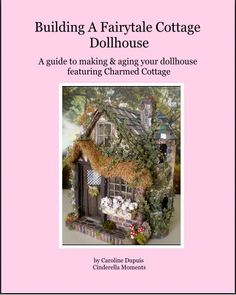 PDF  Building a Fairytale Cottage Dollhouse How To PDF 104 pages