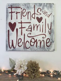 Friends And Family Welcome Distressed Wood Sign