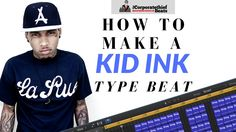 How To Make A Kid Ink Type Beat In Logic Pro X Beat Making Tutorial