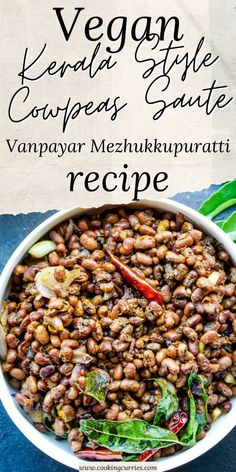 Simple, easy and delicious Kerala style sauté of Cowpeas called Vanpayar Mezhukkupuratti with garlic and pearl onions is a protein rich vegan side to rice and curry. Kerala Recipes, Indian Food Recipes, Curry Recipes, Vegan Recipes, Cooking Curry, Kerala Food, Recipe Community, Curries, Recipe Of The Day