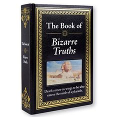 "The Book of Bizarre Truths Entertaining and informative! From the strange to the sublime, urban legends to old wives tales, there's something to fascinate everyone in this volume of ""truths"". Humorous illustrations add to the fun."