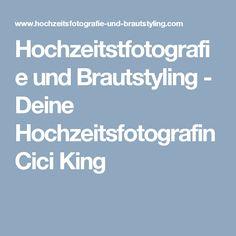 Hochzeitstfotografie und Brautstyling - Deine Hochzeitsfotografin Cici King