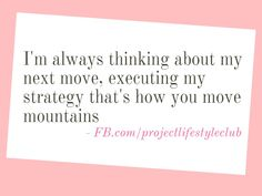 Midweek Motivation Always Think About Your Next Move