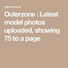 Outerzone : Latest model photos uploaded, showing 75 to a page