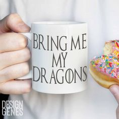 """""""Bring me my dragons"""" ~ Daenerys Targaryen quote Mug - This listing is for an 11 oz white ceramic mug printed with an unique design made by me. This mug is perfect for that Game of Thrones fan in your"""