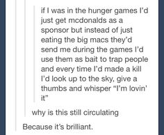 To funny not to share - Hunger Games strategy Funny Tumblr Posts, My Tumblr, Funny Quotes, Funny Memes, Jokes, Game Quotes, Fandoms, Narnia, Tribute Von Panem
