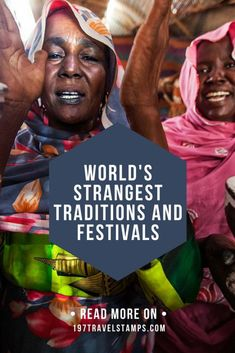 While the continuing globalization leads to a certain assimilation of cultures around the world, every country still has its own rituals. Some of them are stranger than others. In this article, I compiled a list of the five strangest traditions and festivals in the world. #travel #culture