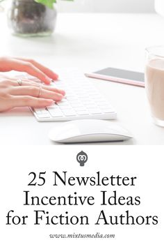For fiction writers, it can be difficult to think of creative or innovative incentives to drive interest in signing up for their newsletter. So to get your creative juices flowing, I've come up with 25 newsletter incentive ideas specifically for fiction authors to help grow your newsletter list.