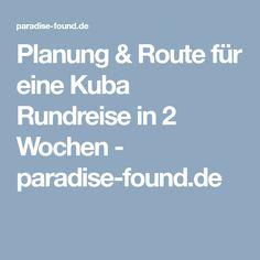 Planung & Route für eine Kuba Rundreise in 2 Wochen - paradise-found.de