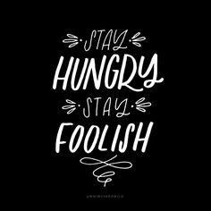 Stay Hungry, Stay Foolish | Whimsy and Wild on instagram