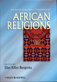The Wiley-Blackwell Companion to African Religions presents multidisciplinary…