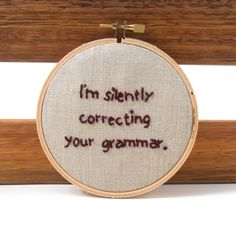 Grammar Police Funny Embroidery Hoop Art by SnarkyOwl on Etsy, $16.50
