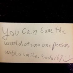 Given to me by a stranger on a bad day. Take his hint, save the world one smile at a time! Take A Smile, Bad Day, First World, Sick Day