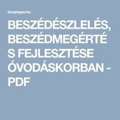 BESZÉDÉSZLELÉS, BESZÉDMEGÉRTÉS FEJLESZTÉSE ÓVODÁSKORBAN - PDF Pdf, Activities, Education, Free, Album, Anna, Educational Illustrations, Learning, Card Book