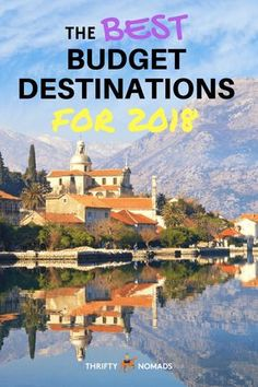 The Best Budget Travel Destinations for 2018 via @thriftynomads