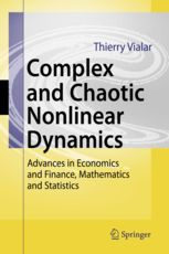 Complex and chaotic nonlinear dynamics : advances in economics and finance, mathematics and statistics / Thierry Vialar